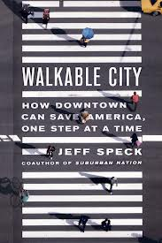 Walkable City- Quickly becoming a go-to text.